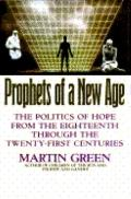 Prophets of a New Age: The Politics of Hope in 1800, 1900, and 2000