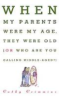 When My Parents Were My Age, They Were Old...Or...Who Are You Calling Middle-Aged?