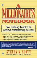 Millionaire's Notebook How Ordinary People Can Achieve Extraordinary Success