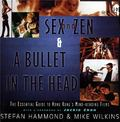 Sex and Zen & A Bullet in the Head