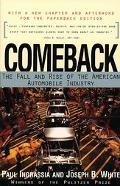 Comeback The Fall and Rise of the American Automobile Industry