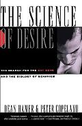 Science of Desire The Search for the Gay Gene and the Biology of Behavior