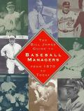 The Bill James Guide to Baseball Managers: From 1870 to Today - Bill James - Hardcover