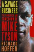 A Savage Business: The Comeback and Comedown of Mike Tyson