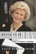 Reflected Glory: The Life of Pamela Churchill Harriman
