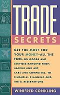 Trade Secrets Get the Most for Your Money-All the Time-On Goods and Services Ranging from Al...