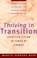 Thriving in Transition Effective Living in Times of Change
