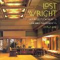 Lost Wright Frank Lloyd Wright's Vanished Masterpieces