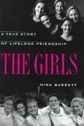 Girls: A True Story of Lifelong Friendship