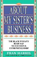 About My Sister's Business The Black Woman's Road Map to Successful Entrepreneurship
