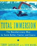 Total Immersion The Revolutionary Way to Swim Better, Faster, and Easier