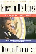 First in His Class The Biography of Bill Clinton