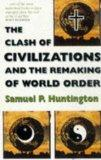 Clash of Civilizations and the Remaking of World Order, The