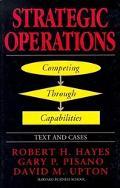 Strategic Operations: Competing through Capabilities