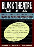 Black Theatre U. S. A.: Plays by African Americans from 1847 to Today