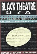 Black Theatre USA Plays by African Americans  The Early Period 1847-1938