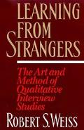 Learning from Strangers The Art and Method of Qualitative Interview Studies