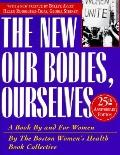 New Our Bodies, Ourselves A Book by and for Women