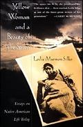 Yellow Woman and a Beauty of the Spirit Essays on Native American Life Today