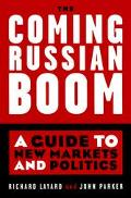 The Coming Russian Boom: A Guide to New Markets and Politics