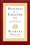 Business As a Calling Work and the Examined Life