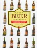 The Beer Companion: A Connoisseur's Guide to the World's Finest Craft Beers - Stephen Snyder...