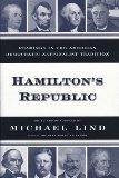 Hamiltons Republic: Readings in the American Democratic Nationalist Tradition