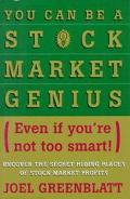 You Can Be a Stock Market Genius: (Even if You're Not Too Smart) Uncover the Secret Hiding P...