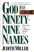 God Has Ninety-Nine Names Reporting from a Militant Middle East