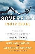 Sovereign Individual Mastering the Transition to the Information Age