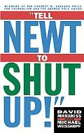Tell Newt to Shut Up Prizewinning Washington Post Journalists Reveal How Reality Gagged the ...