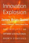 Innovation Explosion: Using Intellect and Software to Revolutionize Growth Strategies