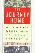Journey Home Jewish Women and the American Century