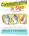 Communicating in Sign Creative Ways to Learn American Sign Language (Asl)