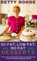 So Fat, Low Fat, No Fat Desserts: More than 160 Recipes from the Bestselling Author of so Fa...