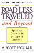 Road Less Traveled and Beyond Spiritual Growth in an Age of Anxiety