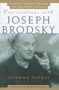 Conversations with Joseph Brodsky: A Poet's Journey through the Twentieth Century