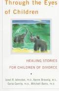 Through the Eyes of Children Healing Stories for Children of Divorce