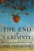 End of Certainty Time, Chaos, and the New Laws of Nature