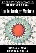 Technology Machine How Manufacturing Will Work in the Year 2020