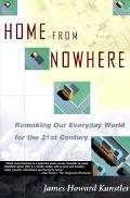 Home from Nowhere Remaking Our Everyday World for the Twenty-First Century