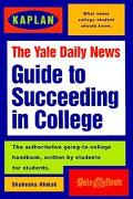 Yale Daily News Guide to Succeeding in College