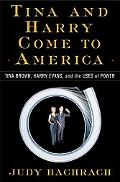 Tina and Harry Come to America: Tina Brown, Harry Evans, and the Price of Power