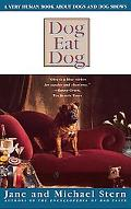 Dog Eat Dog A Very Human Book About Dogs and Dog Shows