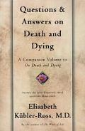 Questions and Answers on Death and Dying A Companion Volume To On Death And Dying