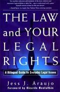 Law and Your Legal Rights/LA Ley Y Sus Derechos Legales A Bilingual Guide to Everyday Legal ...