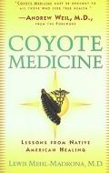 Coyote Medicine Lessons from Native American Healing