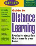 Kaplan Guide to Distance Learning: Graduate Education that Comes to Your Home