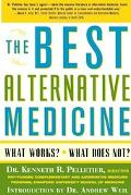 Best Alternative Medicine What Works? What Does Not?
