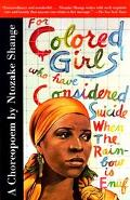 For Colored Girls Who Have Considered Suicide/When the Rainbow Is Enuf A Choreopoem